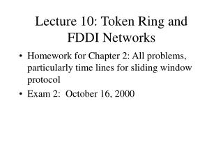 Lecture 10: Token Ring and FDDI Networks