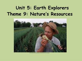 Unit 5: Earth Explorers