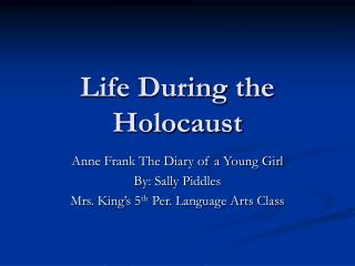 Life During the Holocaust