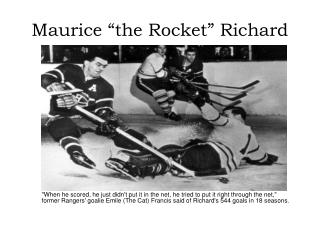 "Maurice ""the Rocket"" Richard"