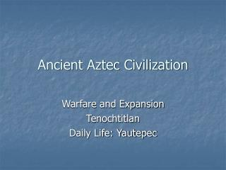 Ancient Aztec Civilization