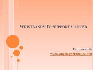 Wristbands To Support Cancer