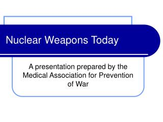 Nuclear Weapons Today