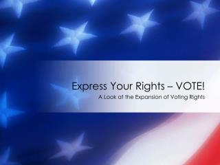 Express Your Rights – VOTE!