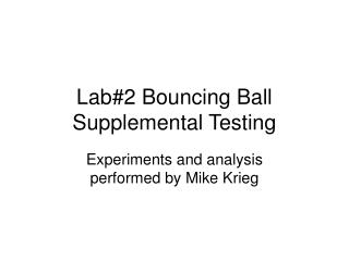 Lab#2 Bouncing Ball Supplemental Testing