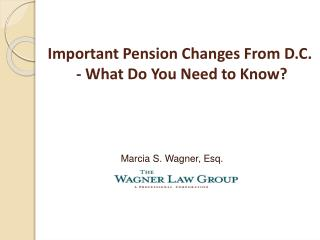 Important Pension Changes From D.C.  - What Do You Need to Know?