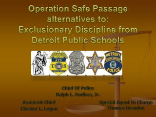 Operation Safe Passage alternatives to:  Exclusionary Discipline from  Detroit Public Schools