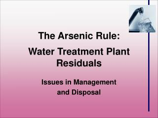 The Arsenic Rule: Water Treatment Plant Residuals