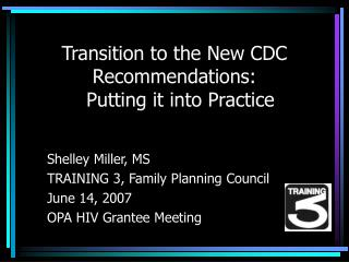 Transition to the New CDC Recommendations:   Putting it into Practice