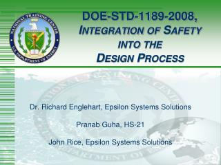 DOE-STD-1189-2008,  I ntegration of  S afety into the D esign  P rocess