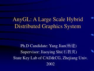 AnyGL: A Large Scale Hybrid Distributed Graphics System