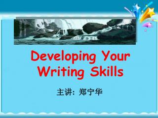 Developing Your Writing Skills