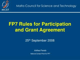FP7 Rules for Participation  and Grant Agreement  25 th  September 2008