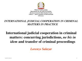 INTERNATIONAL JUDICIAL COOPERATION IN CRIMINAL MATTERS IN  PRACTICE