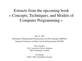 Extracts from the upcoming book « Concepts, Techniques, and Models of Computer Programming »