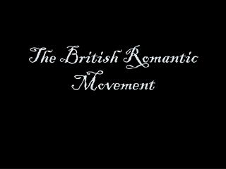 The British Romantic Movement