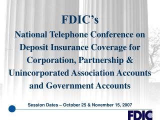 FDIC's  National Telephone Conference on Deposit Insurance Coverage for Corporation, Partnership & Unincorporated