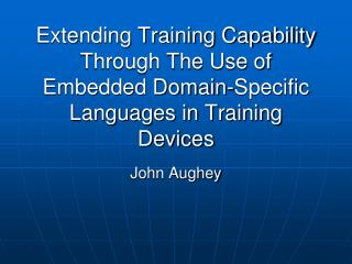 Extending Training Capability Through The Use of Embedded Domain-Specific Languages in Training Devices