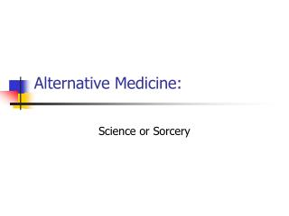 Alternative Medicine: