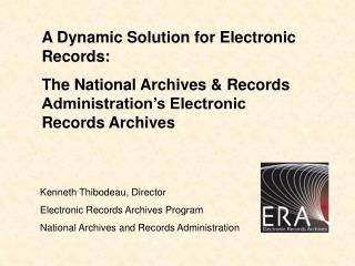 A Dynamic Solution for Electronic Records:  The National Archives & Records Administration's Electronic Records Archive