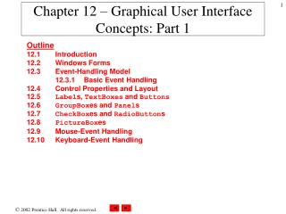 Chapter 12 – Graphical User Interface Concepts: Part 1