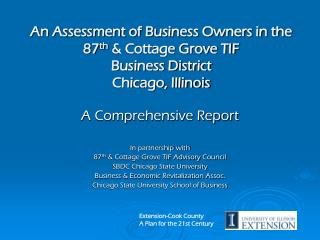 An Assessment of Business Owners in the 87 th  & Cottage Grove TIF Business District Chicago, Illinois