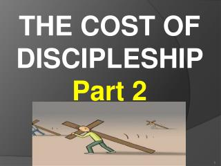 THE COST OF DISCIPLESHIP  Part 2