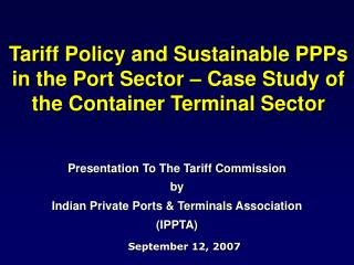 Tariff Policy and Sustainable PPPs in the Port Sector – Case Study of the Container Terminal Sector