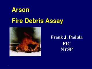 Arson Fire Debris Assay