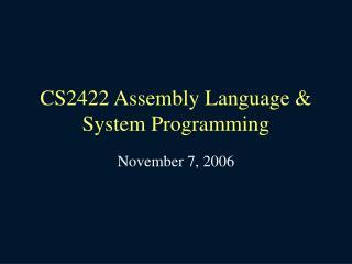 CS2422 Assembly Language & System Programming