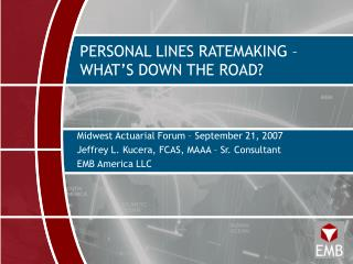 PERSONAL LINES RATEMAKING – WHAT'S DOWN THE ROAD?