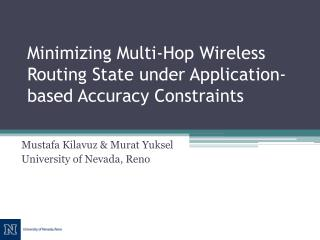 Minimizing Multi-Hop Wireless Routing State under Application-based Accuracy Constraints