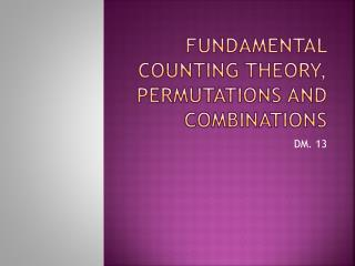 Fundamental Counting Theory, Permutations and Combinations