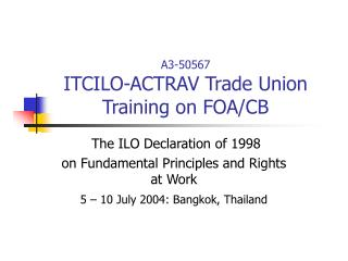 A3-50567  ITCILO-ACTRAV Trade Union Training on FOA/CB