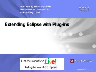 Extending Eclipse with Plug-ins