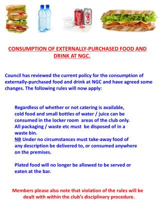 CONSUMPTION OF EXTERNALLY-PURCHASED FOOD AND DRINK AT NGC.