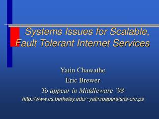 Systems Issues for Scalable, Fault Tolerant Internet Services