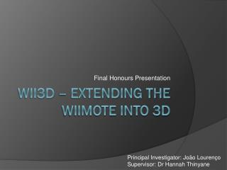 Wii3D – Extending the  Wiimote  into 3D
