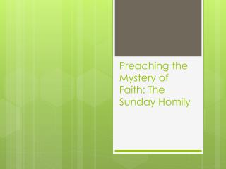 Preaching the Mystery of Faith: The Sunday Homily