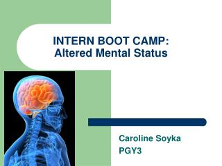 INTERN BOOT CAMP: Altered Mental Status