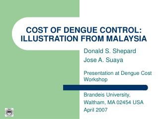 COST OF DENGUE CONTROL: ILLUSTRATION FROM MALAYSIA