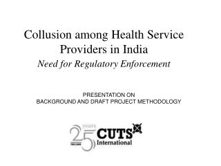 Collusion among Health Service Providers in India Need for Regulatory Enforcement
