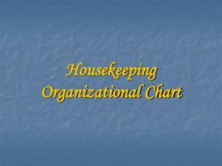 Housekeeping  Organizational Chart