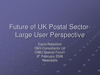 Future of UK Postal Sector- Large User Perspective