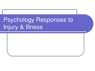 Psychology Responses to Injury & Illness