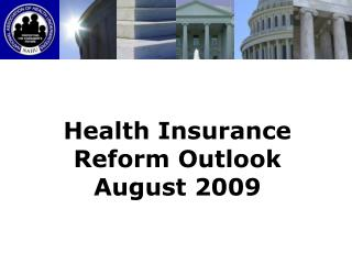 Health Insurance Reform Outlook August 2009