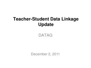 Teacher-Student Data Linkage Update