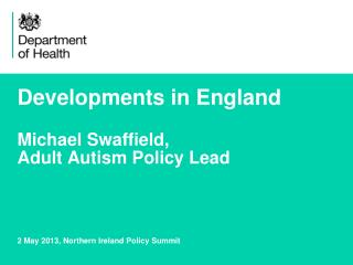 Developments in England Michael Swaffield,  Adult Autism Policy Lead