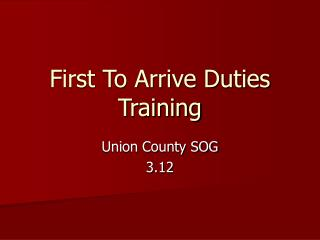 First To Arrive Duties Training