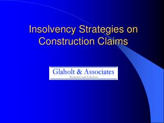 Insolvency Strategies on Construction Claims